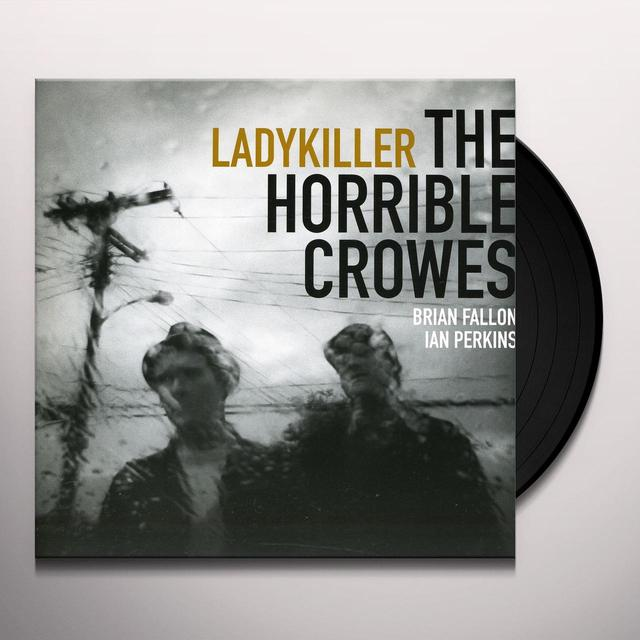 The Horrible Crowes LADYKILLER Vinyl Record
