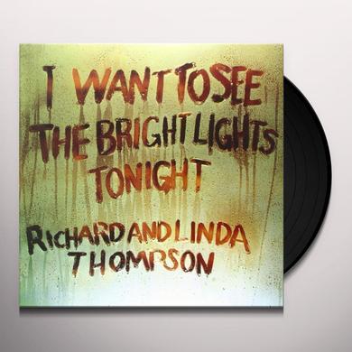 Richard Thompson & Linda I WANT TO SEE THE BIGHT LIGHTS Vinyl Record