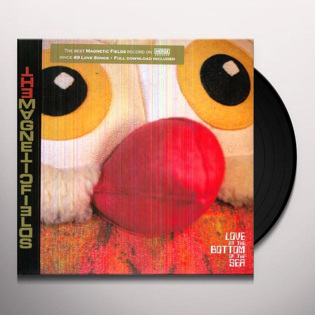 The Magnetic Fields LOVE AT THE BOTTOM OF THE SEA Vinyl Record