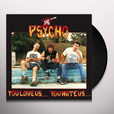 Psycho YOU LOVE US - YOU HATE US Vinyl Record - Limited Edition