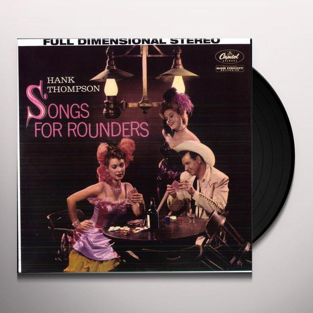 Hank Thompson SONGS FOR ROUNDERS Vinyl Record