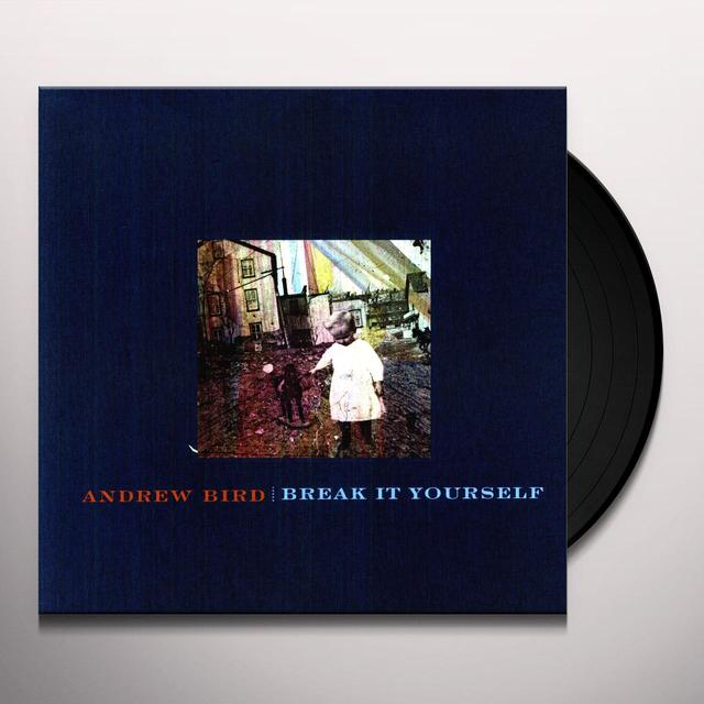 Andrew Bird BREAK IT YOURSELF  (W/DVD) Vinyl Record - w/CD