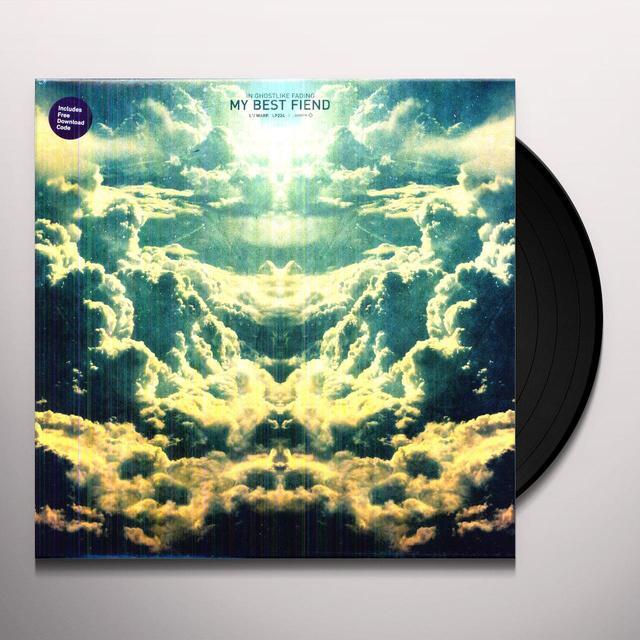 My Best Fiend IN GHOSTLIKE FADING Vinyl Record