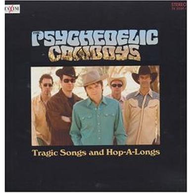Psychedelic Cowboys TRAGIC SONGS & HOP A LONGS Vinyl Record