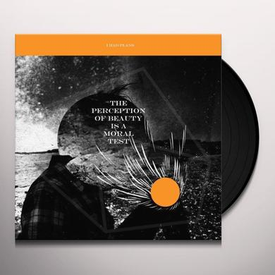 I Had Plans PERCEPTION OF BEAUTY IS A MORAL TEST Vinyl Record