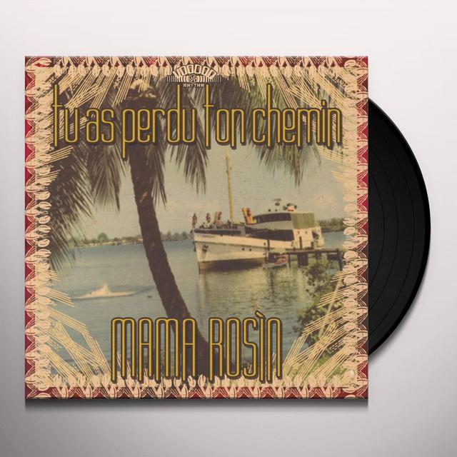 Mama Rosin TU AS PERDU TON CHEMIN Vinyl Record