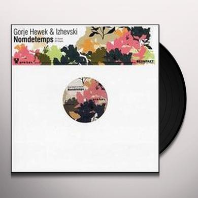 Gorje Hewek & Izhevski NOMDETEMPS Vinyl Record
