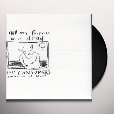 Consumers ALL MY FRIENDS ARE DEAD Vinyl Record