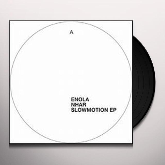 Enola / Nhar SLOWMOTION (EP) Vinyl Record