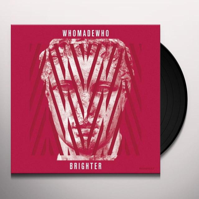 Whomadewho BRIGHTER Vinyl Record
