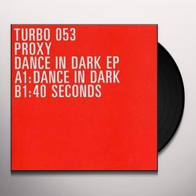 Proxy DANCE IN DARK (EP) Vinyl Record