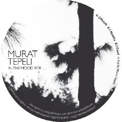 Murat Tepeli IN THE MOOD FOR Vinyl Record