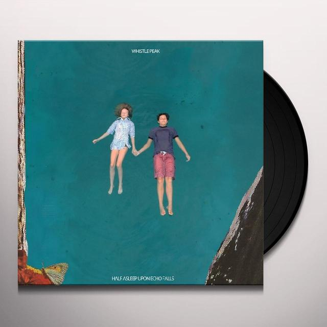 Whistle Peak HALF ASLEEP UPON ECHO FALLS Vinyl Record