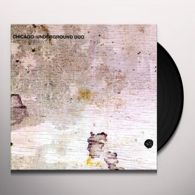 Chicago Underground Duo AGE OF ENERGY Vinyl Record