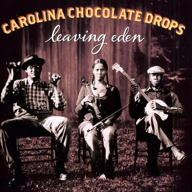 Carolina Chocolate Drops LEAVING EDEN Vinyl Record