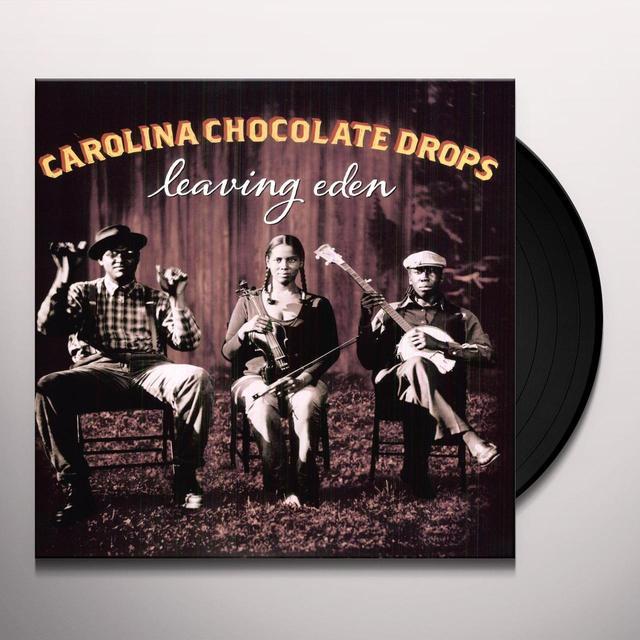 Carolina Chocolate Drops LEAVING EDEN Vinyl Record
