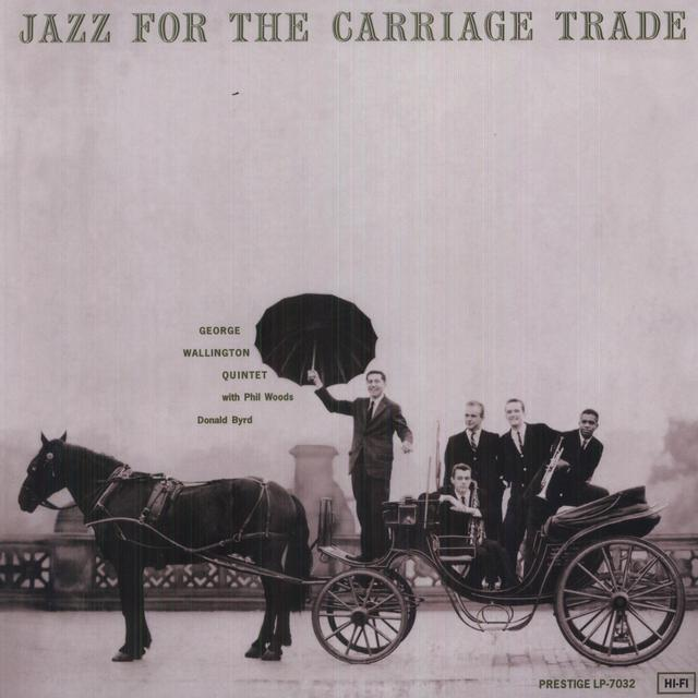 George Wallington JAZZ FOR THE CARRIAGE TRADE Vinyl Record