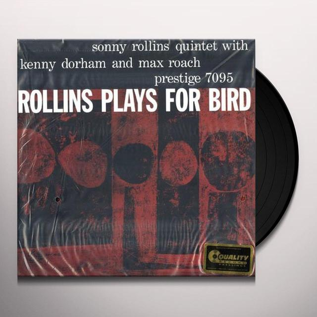 Max Roach, Kenny Dorham, & Sonny Rollins ROLLINS PLAYS FOR BIRD Vinyl Record - 200 Gram Edition