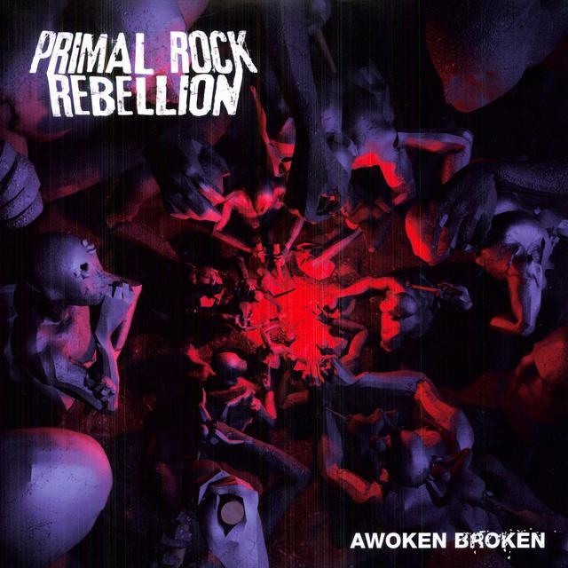 Primal Rock Rebellion AWOKEN BROKEN (Vinyl)