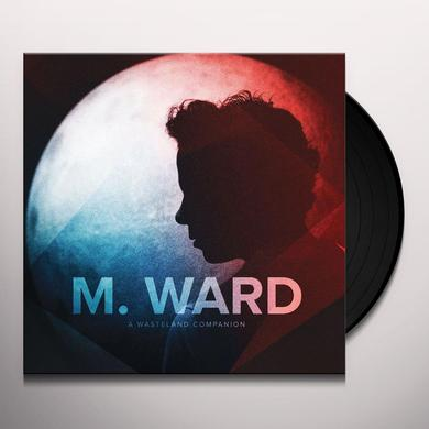 M Ward WASTELAND COMPANION Vinyl Record