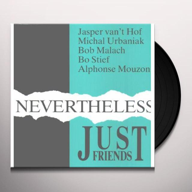 Just Friends NEVERTHELESS Vinyl Record