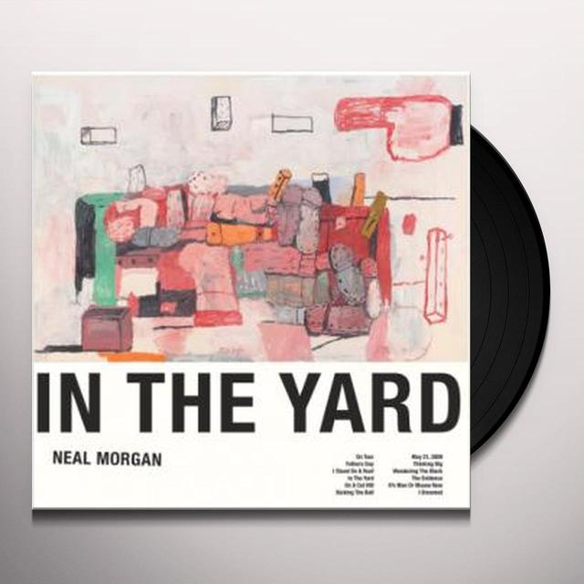Neal Morgan IN THE YARD (Vinyl)
