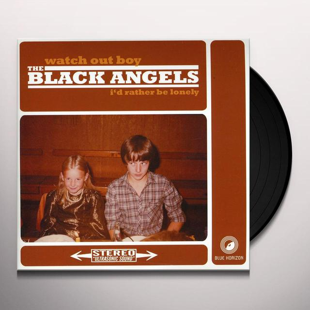 Black Angels WATCH OUT BOY I'D RATHER BE LONELY Vinyl Record - MP3 Download Included