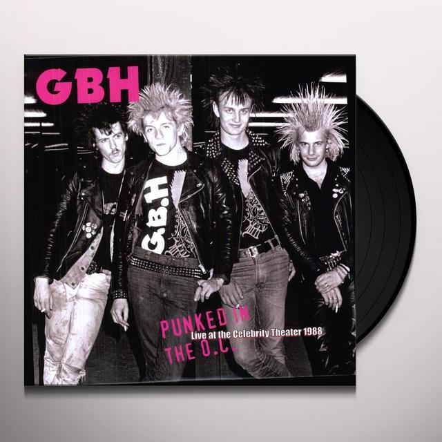 Gbh PUNKED IN THE O.C.: LIVE AT CELEBRITY THEATER 1988 Vinyl Record