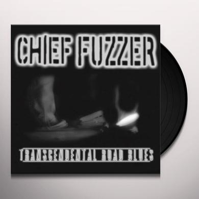 Chief Fuzzer TRANSCENDENTAL ROAD BLUES Vinyl Record