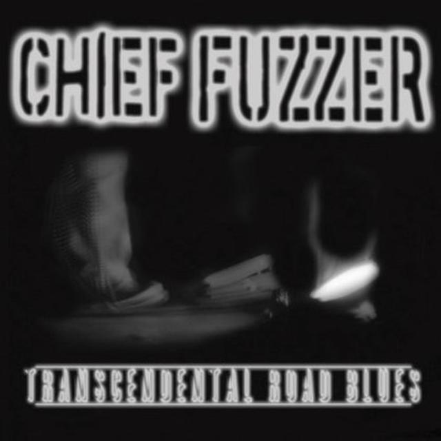 Chief Fuzzer TRANSCENDENTAL ROAD BLUES Vinyl Record
