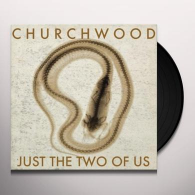 Churchwood JUST THE TWO OF US Vinyl Record