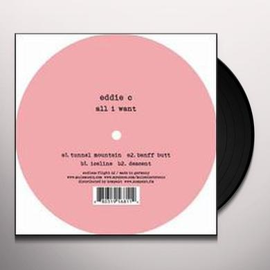 Eddie C ALL I WANT Vinyl Record