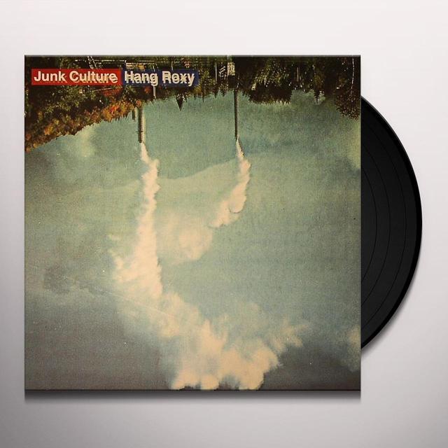 Junk Culture HANG ROXY Vinyl Record