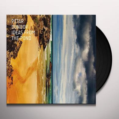 Petar Dundov IDEAS FROM THE POND Vinyl Record - 180 Gram Pressing