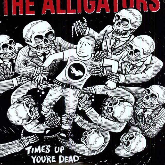 Alligators TIMES UP YOU'RE DEAD Vinyl Record