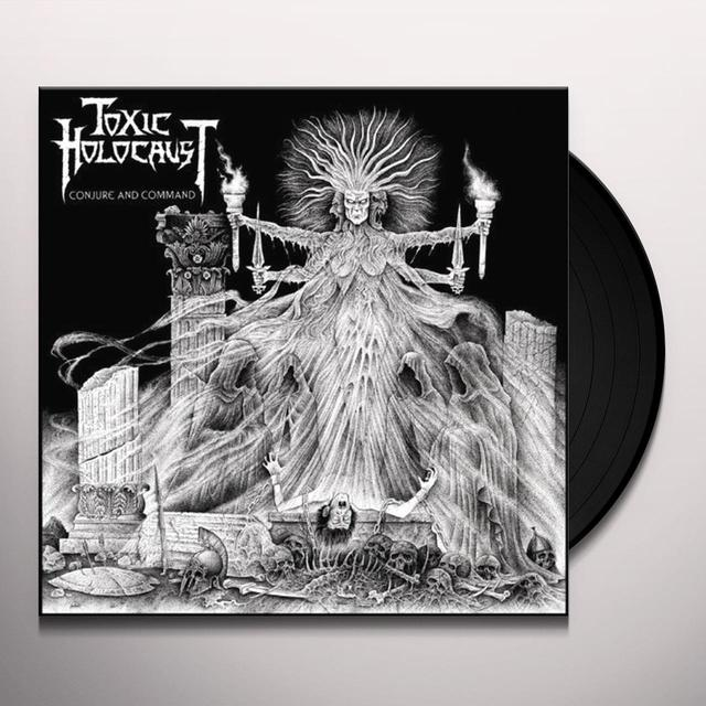 Toxic Holocaust CONJURE & COMMAND Vinyl Record