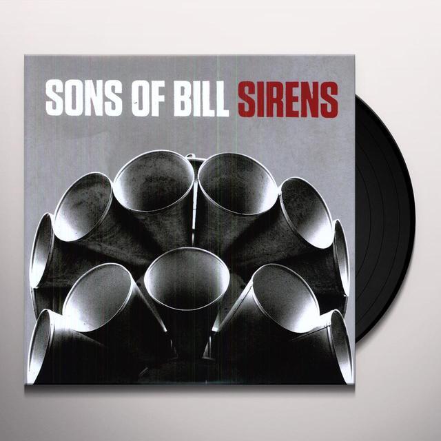 Sons Of Bill SIRENS Vinyl Record