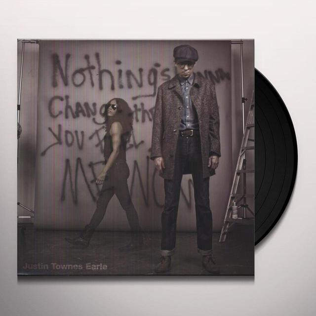 Justin Townes Earle NOTHINGS GOING TO CHANGE THE WAY YOU FEEL ABOUT Vinyl Record