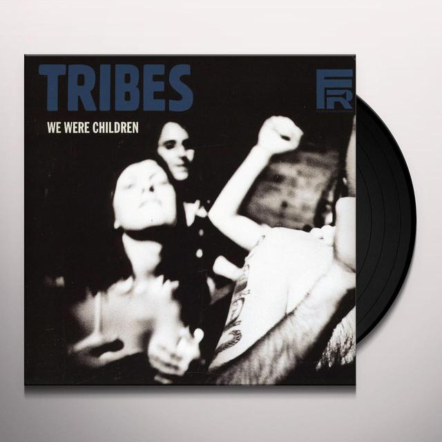 Tribes WE WERE CHILDREN Vinyl Record