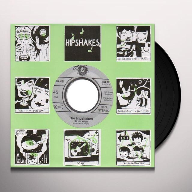 Hipshakes I DON'T KNOW B/W WANT YOU AROUND Vinyl Record