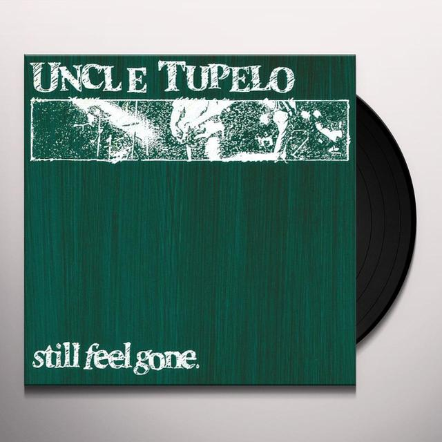 Uncle Tupelo STILL FEEL GONE Vinyl Record - 180 Gram Pressing