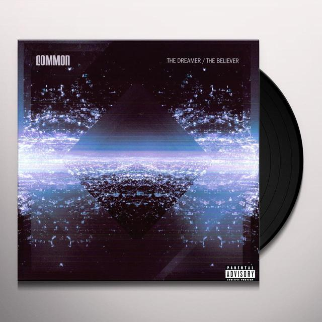 Common DREAMER THE BELIEVER Vinyl Record