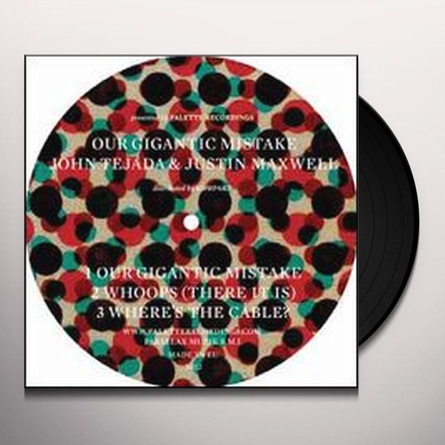 John Tejada & Justin Maxwell OUR GIGANTIC MISTAKE Vinyl Record