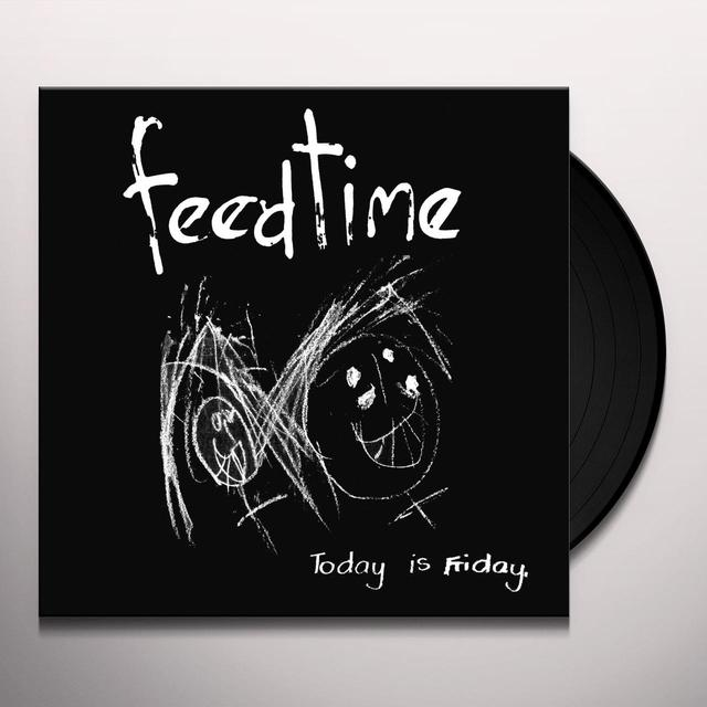 Feedtime TODAY IS FRIDAY Vinyl Record