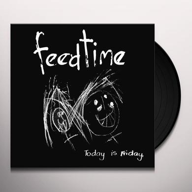 Feedtime TODAY IS FRIDAY Vinyl Record