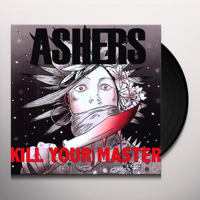 Ashers KILL YOUR MASTER Vinyl Record