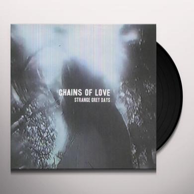 Chains Of Love STRANGE GREY DAYS Vinyl Record