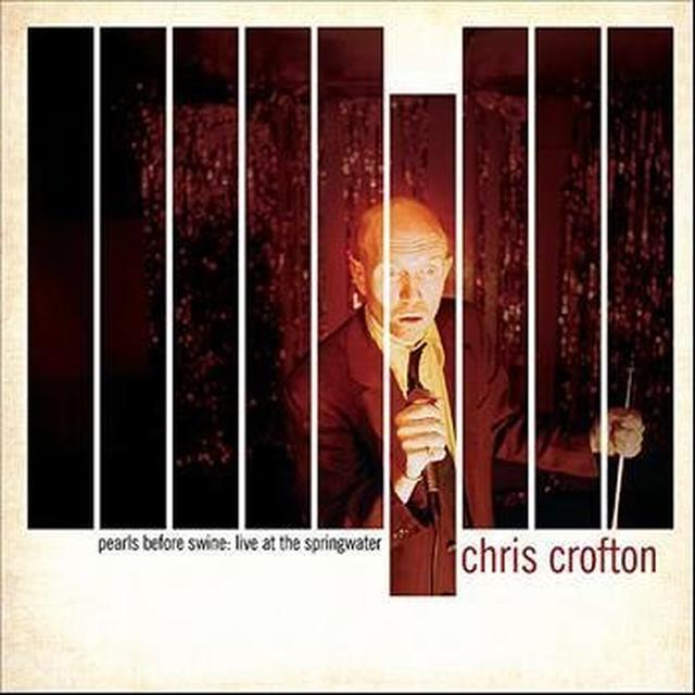 Chris Crofton PEARLS BEFORE SWINE: LIVE AT THE SPRINGWATER Vinyl Record