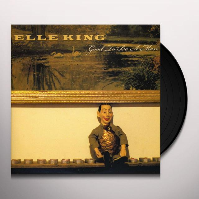 Elle King GOOD TO BE A MAN Vinyl Record