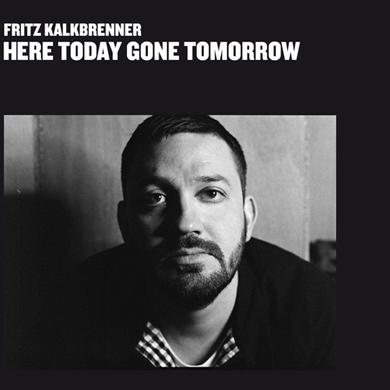 Fritz Kalkbrenner HERE TODAY GONE TOMORROW Vinyl Record